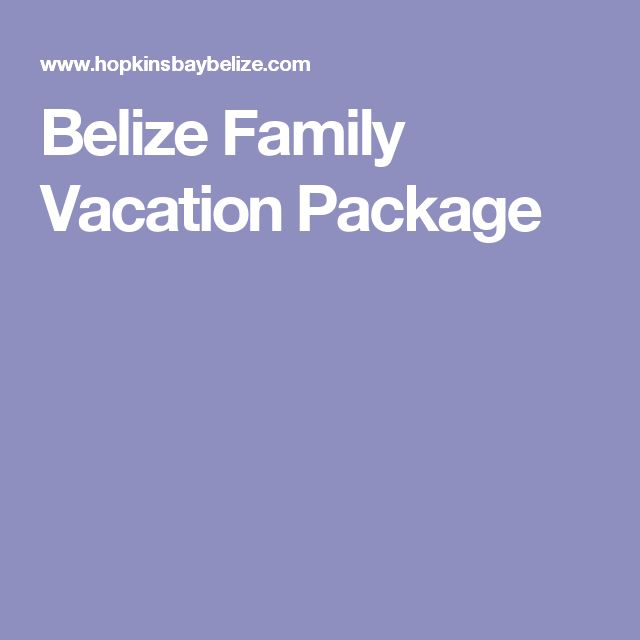 Belize Family Vacation Package
