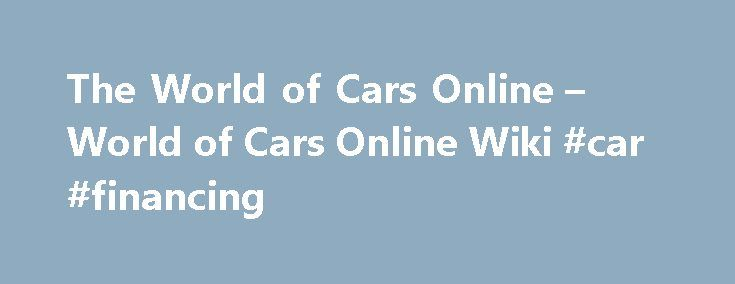 The World of Cars Online – World of Cars Online Wiki #car #financing http://car.remmont.com/the-world-of-cars-online-world-of-cars-online-wiki-car-financing/  #world of cars # The World of Cars Online The World of Cars Online was a virtual world based on the Cars film series. The game was under development with Open Beta, which launched on March 1, 2010. There was a sneak peek of the World of Cars called the Test Track which started in […]The post The World of Cars Online – World of Cars…