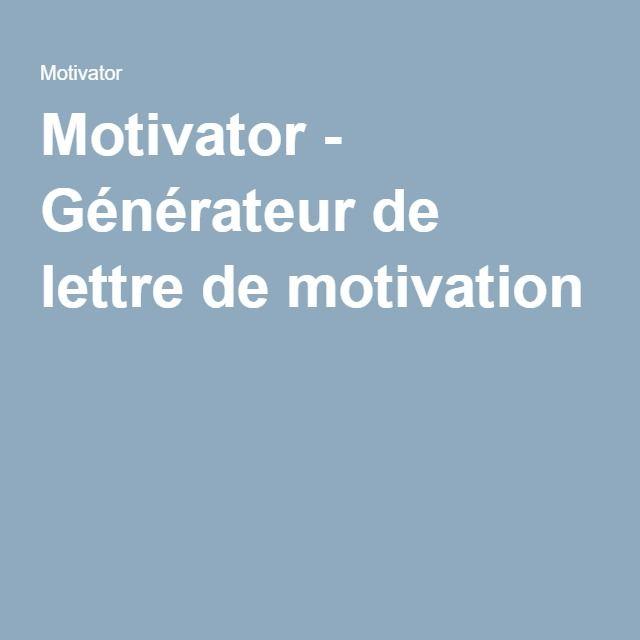 Motivator - Générateur de lettre de motivation Rédigez automatiquement votre lettre de motivation