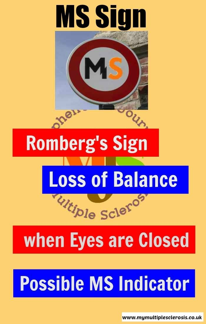 Romberg's Sign is a possible indicator of MS or Multiple Sclerosis and may be used in early diagnosis