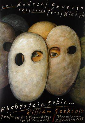 By Gorowski Mieczyslaw,'Wyobrazcie sobie', 2 0 0 9, English Title: Imagine, theater,W.Shakespeare.