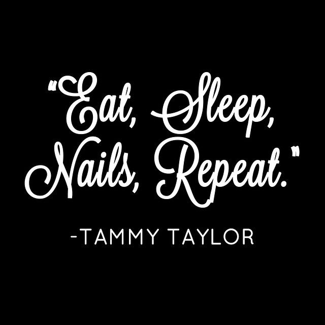 Tammy Taylor Quote   #NailsQuote @ShillysWorld