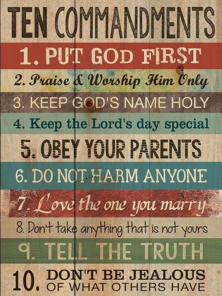 10 commandments. No matter what your beliefs, these are good rules to live by.                                                                                                                                                     More