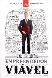 O Empreendedor Viável - Uma Mentoria Para Empresas na Era da Cultura Startup Autor:Telles, André; Matos, Carlos Editora:Leya Brasil