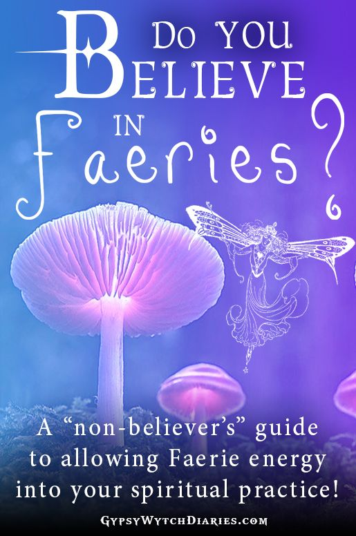 "In the New Age community, we hear a lot about faeries being real, but what exactly does ""real"" mean as it pertains to this subject? In this Magickal Musings article, I respond to the question ""do you believe in faeries?"" and present a unique idea for how to connect to faerie energy. Enjoy!"