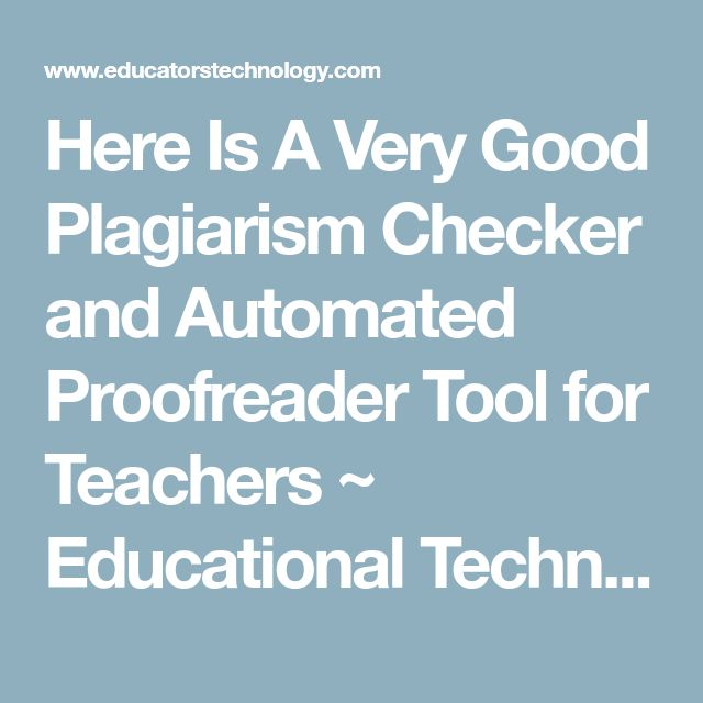 best plagiarism checker for students ideas  here is a very good plagiarism checker and automated proofreader tool for teachers educational technology