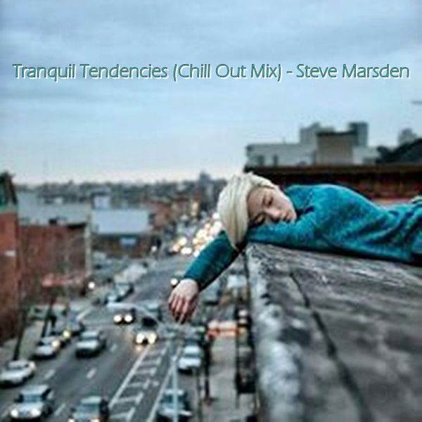 """Check out """"Tranquil Tendencies (Chill Out Mix) - Steve Marsden"""" by xsjmdj on Mixcloud"""