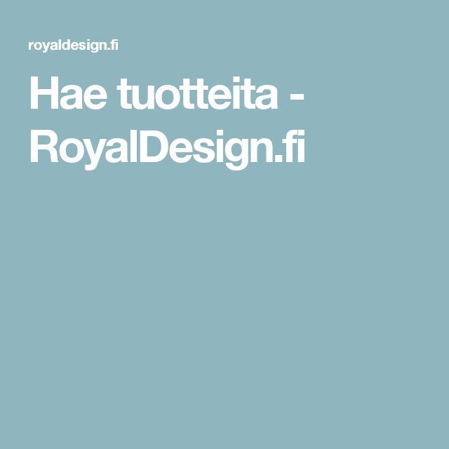 Hae tuotteita - RoyalDesign.fi