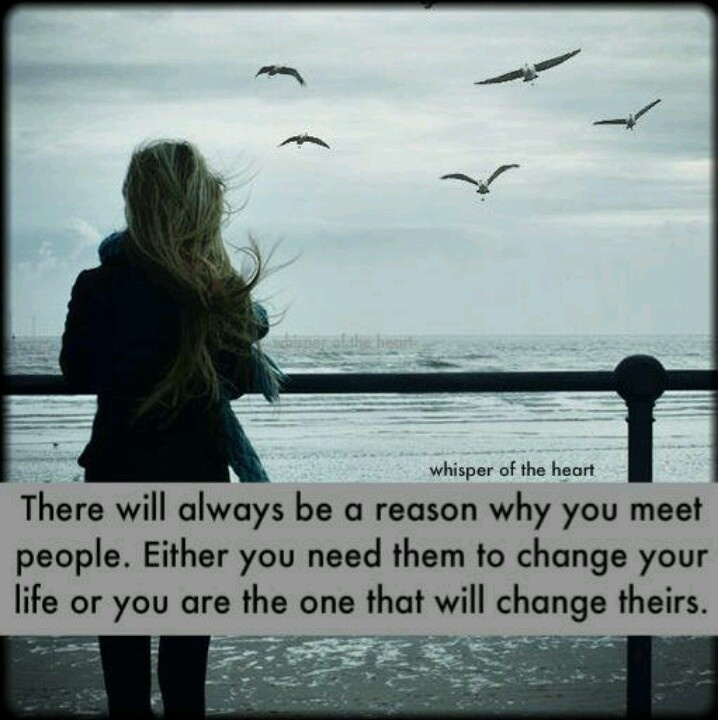 We Meet People For A Reason...always.