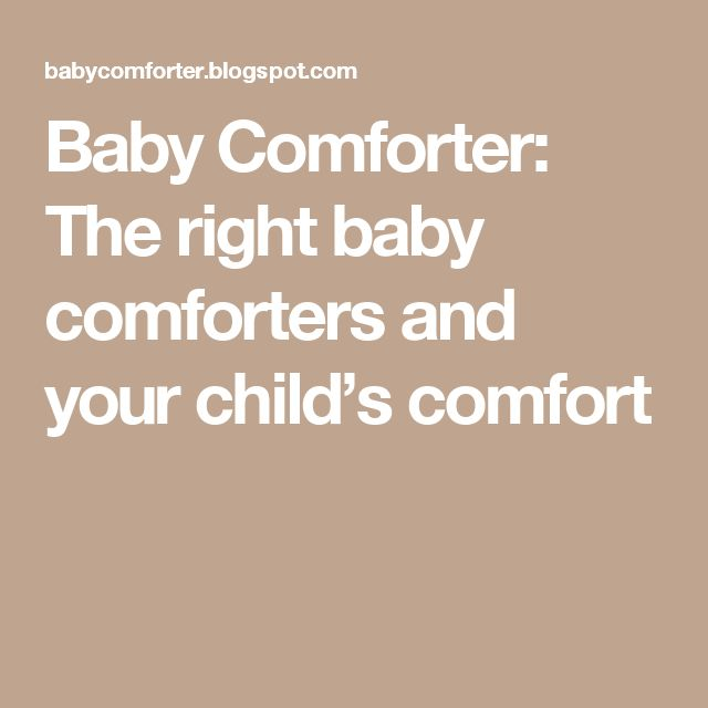 Baby Comforter: The right baby comforters and your child's comfort