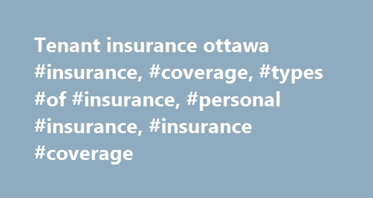 Tenant insurance ottawa #insurance, #coverage, #types #of #insurance, #personal #insurance, #insurance #coverage http://reply.nef2.com/tenant-insurance-ottawa-insurance-coverage-types-of-insurance-personal-insurance-insurance-coverage/  # CIBC Insurance Your safety net when the unexpected happens Help protect yourself from sudden medical and other emergency expenses Coverage that helps provide financial support when you need it most Tips and advice (PDF, 2.1 MB) Ensure that payments to your…