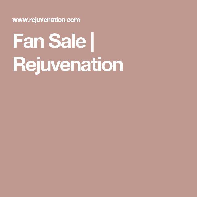Fan Sale | Rejuvenation
