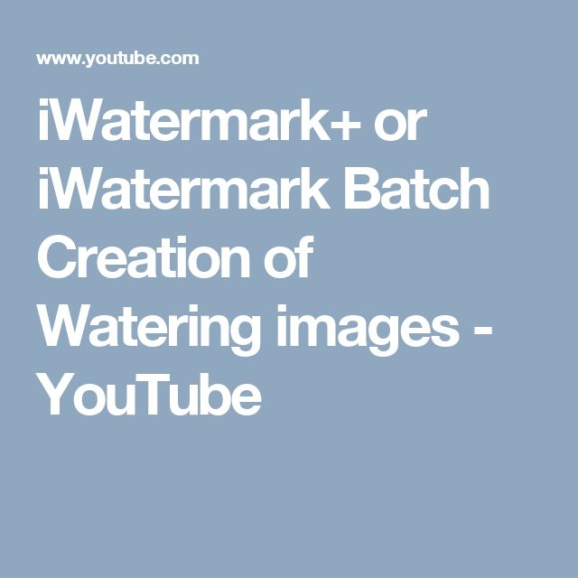 iWatermark+ or iWatermark Batch Creation of Watering images - YouTube