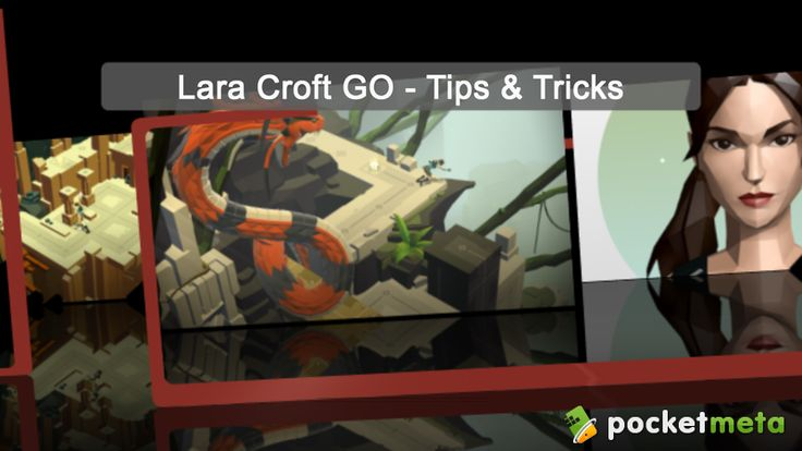 Lara Croft GO is pretty intense, but we have some fast advancement tips