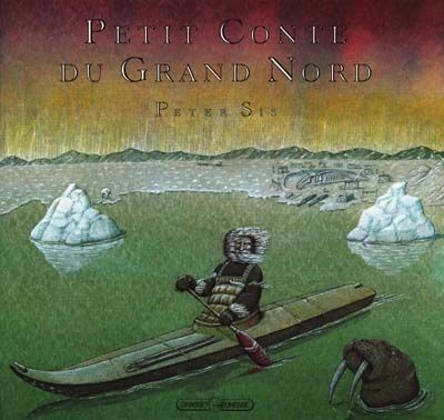 Petit conte du Grand nord / Peter Sis. - Grasset Jeunesse, 1995