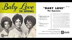 """""""baby love"""" - the supremes"""
