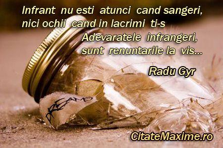 """""""Infrant nu esti atunci cand sangeri, / nici ochii cand in lacrimi ti-s / Adevaratele infrangeri / sunt renuntarile la vis..."""" #CitatImagine de Radu Gyr Iti place acest #citat? ♥Distribuie♥ mai departe catre prietenii tai. #CitateImagini: #IncercariInViata #RaduGyr #romania #quotes Vezi mai multe #citate pe http://citatemaxime.ro/"""
