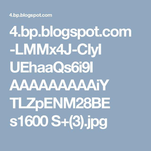 4.bp.blogspot.com -LMMx4J-CIyI UEhaaQs6i9I AAAAAAAAAiY TLZpENM28BE s1600 S+(3).jpg