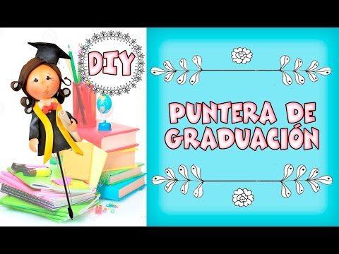 DIY ♥ PUNTERA DE GRADUACION ♥ DEKORARTE EN FOAMY - YouTube