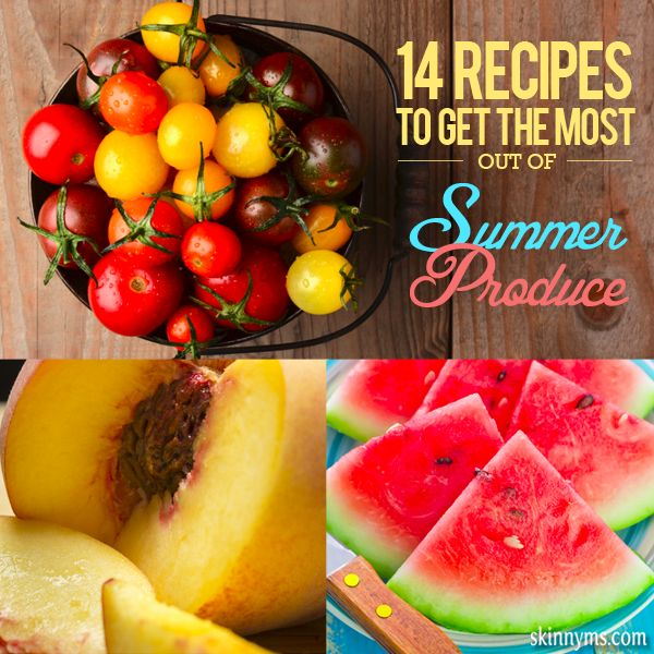 14 Recipes to Get the Most Out of Summer Produce--I LOVE summer produce!  #summer #produce #recipes