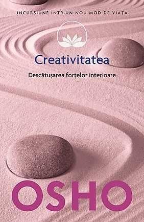 Osho, Vol. 15: Creativitatea. Descatusarea fortelor interioare