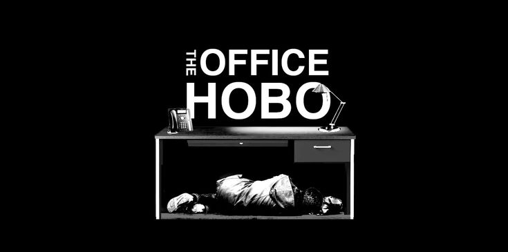 The Office Hobo ™ | The Online Memoir from the Man Who Secretly Slept Where He Worked