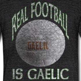 Gaelic football OMG YERSH THNXUSOMUCHPEEPSOMGOMGOMGOMGYERSH!!!!!!!!!!!!!