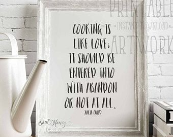 Julia Childs Cooking Is Like Love Quote