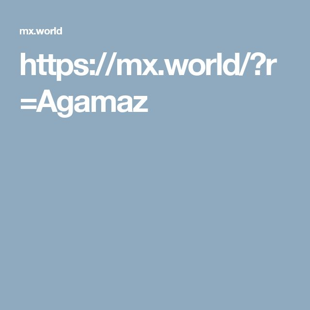 https://mx.world/?r=Agamaz