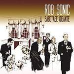 Rob Sonic - Sabotage Gigante, CD