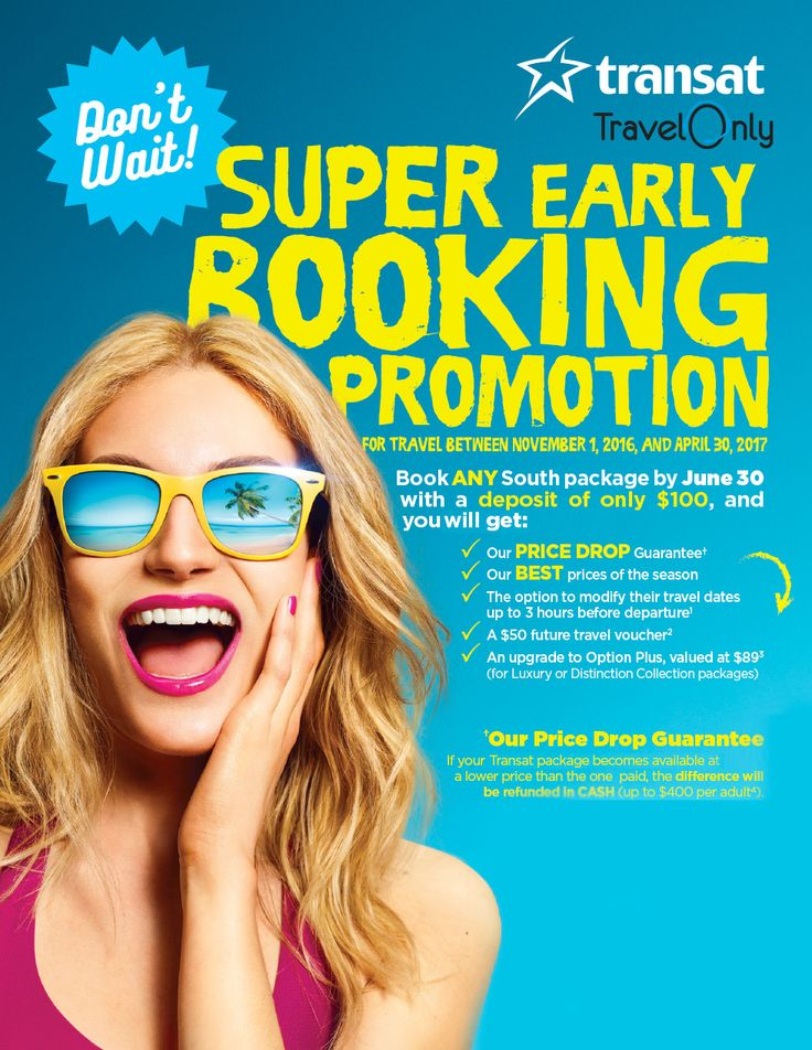 Book any South package by June 30 2016 with a deposit of only $100 and you get great perks and incredible deals! Transat - Super Early Booking Promotion! Call Sarah 705 279 2454