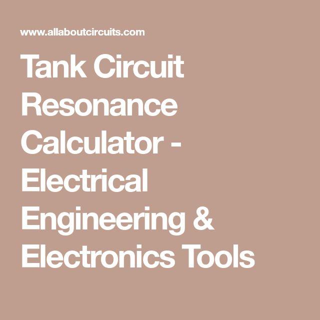 Tank Circuit Resonance Calculator - Electrical Engineering & Electronics Tools
