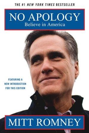 No Apology: Believe in America by Mitt Romney