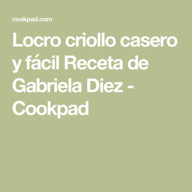Locro criollo casero y fácil Receta de Gabriela Diez - Cookpad