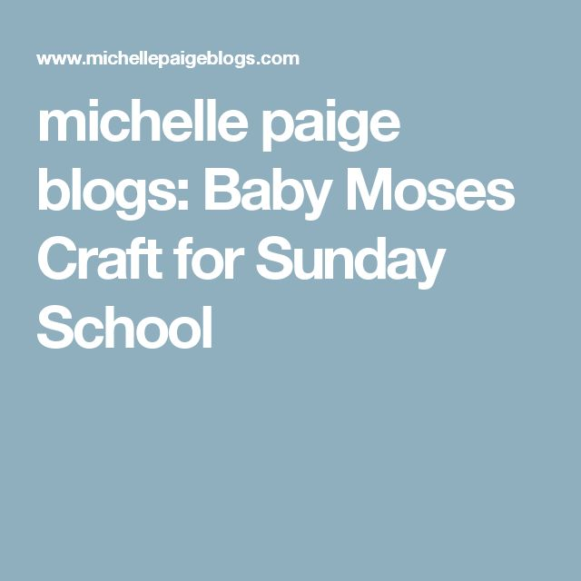 michelle paige blogs: Baby Moses Craft for Sunday School