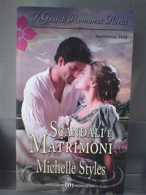 I GRANDI ROMANZI STORICI 838 - SCANDALI E MATRIMONI di MICHELLE STYLES
