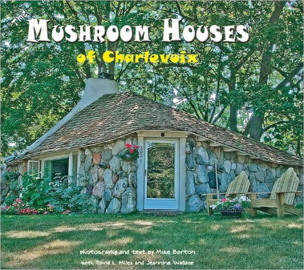 """Earl Young's Charlevoix Michigan """"mushroom"""" houses   ~ House Crazy ~"""