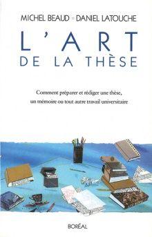 L'art de la thèse : Comment préparer et rédiger une thèse, un mémoire ou tout autre travail universitaire - Michel Beaud et Daniel Latouche. 6,25 $