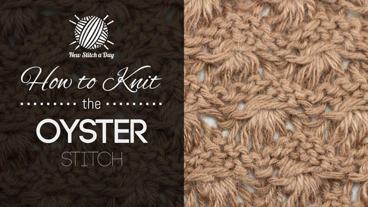 How to Knit the Oyster Stitch. The oyster stitch creates a floral looking design. The oyster stitch would be great for hats, gloves, and headbands!