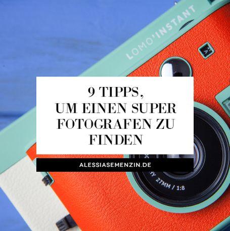 9 Tipps, um einen super Fotografen zu finden - alessiasemenzin.de
