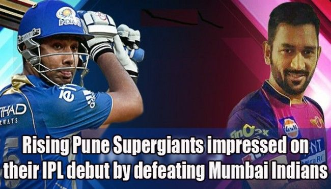 Rising Pune Supergiants impressed on their IPL debut by defeating Mumbai Indians