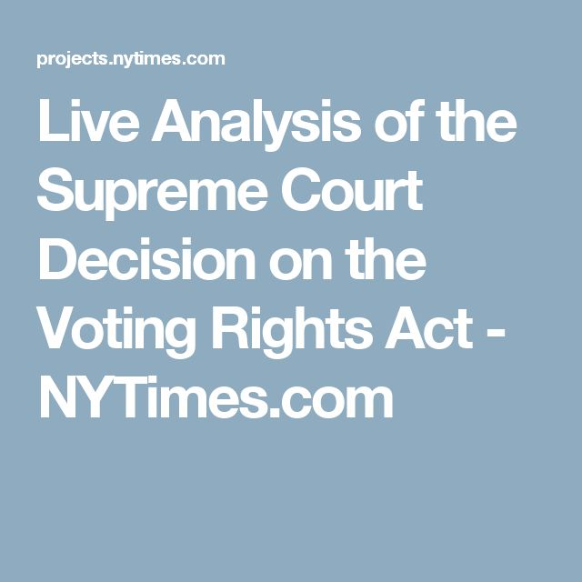 Live Analysis of the Supreme Court Decision on the Voting Rights Act - NYTimes.com