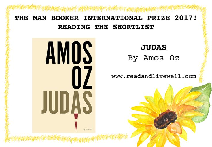 Judas, by Amos Oz. Book review. Shortlisted for The Man Booker International Prize 2017. Translated from the Hebrew.