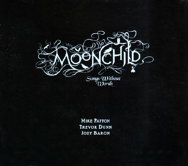 """John Zorn's """"Moonchild."""" With Mike Patton, Trevor Dunn and Joey Baron."""