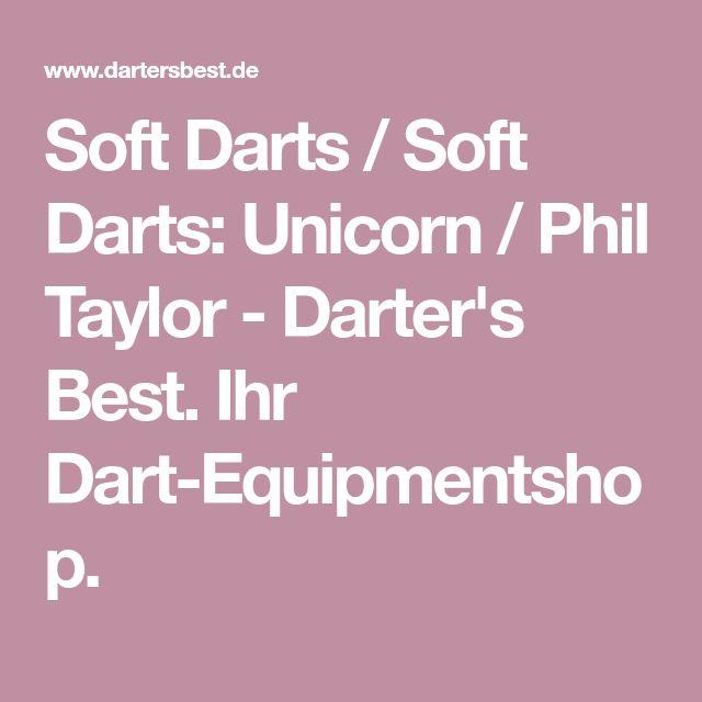 Soft Darts / Soft Darts: Unicorn / Phil Taylor - Darter's Best. Ihr Dart-Equipmentshop.