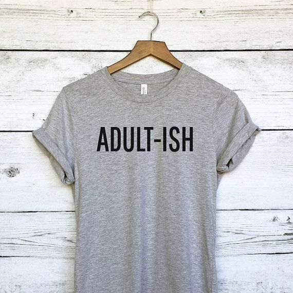 Adult-ish Shirt for Women Women's Tee Funny Adult by plumusa