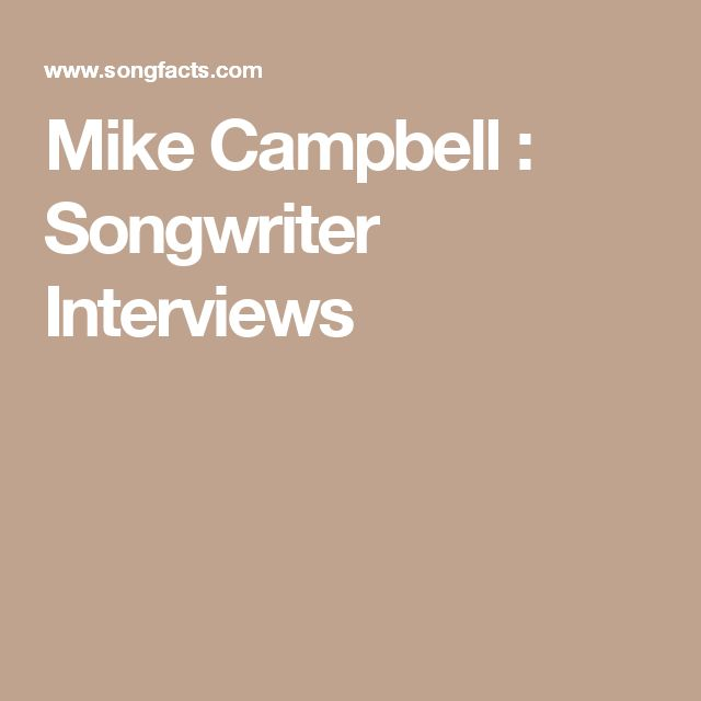 Mike Campbell : Songwriter Interviews