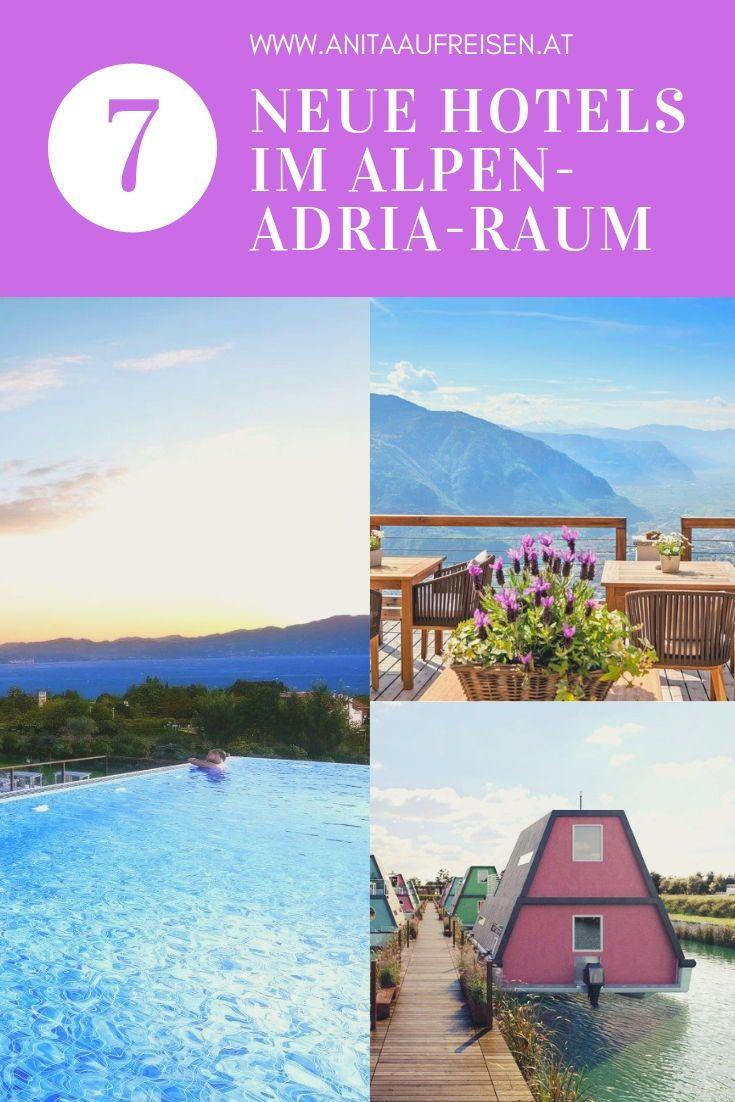 7 Neue Hotels Im Alpen Adria Raum Urlaub Am Meer Reisetipps Rund