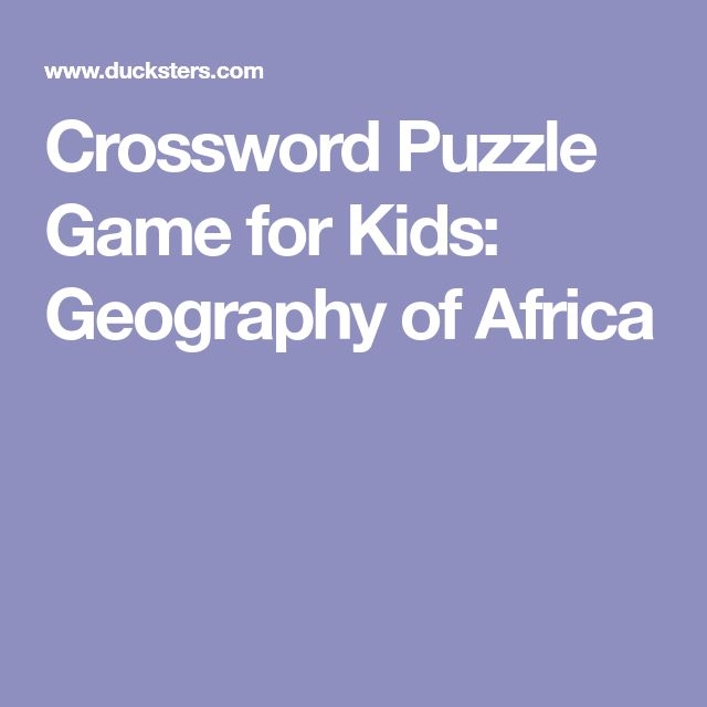 Best 25 crossword puzzle games ideas on pinterest kids crossword puzzle game for kids geography of africa spiritdancerdesigns Images