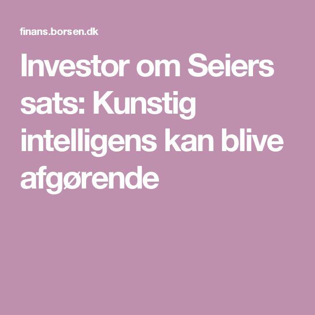 Investor om Seiers sats: Kunstig intelligens kan blive afgørende